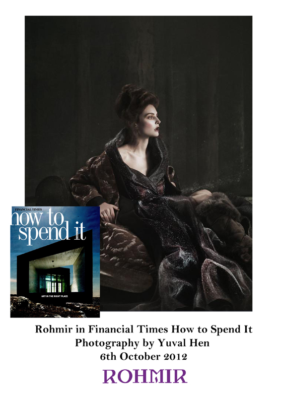 Rohmir in Financial Times How to Spend It Photography by Yuval Hen 6th October 2012