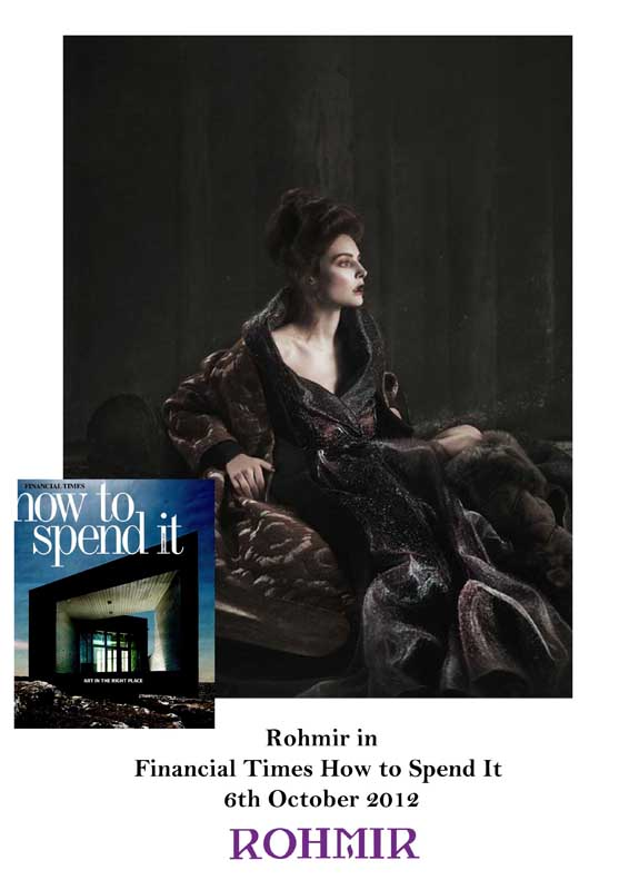 Rohmir in Financial Times How to Spend It