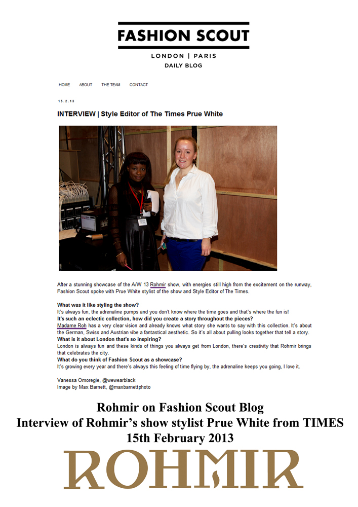 Rohmir on Fashion Scout Blog interview of rohmir's show stylist prue white from TIMES 15th February 2013